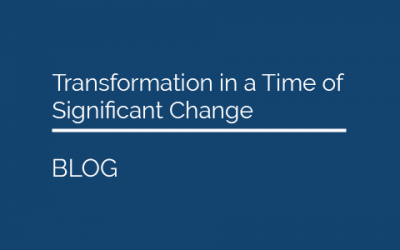 Transformation in a Time of Significant Change