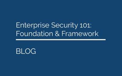 Enterprise Security 101:  Foundation & Framework