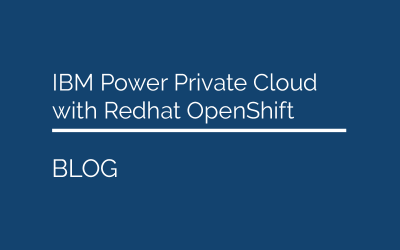 IBM Power Private Cloud 'PPC' – private cloud solution with Redhat OpenShift